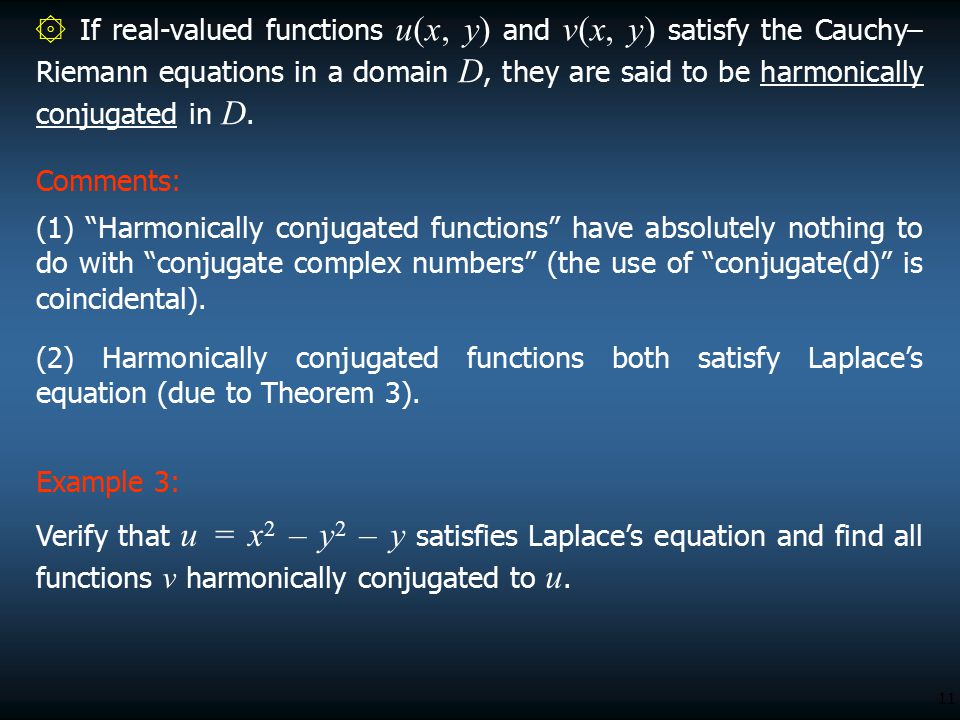 11 Example 3: Verify that u = x 2 – y 2 – y satisfies Laplace's equation and find all functions v harmonically conjugated to u.