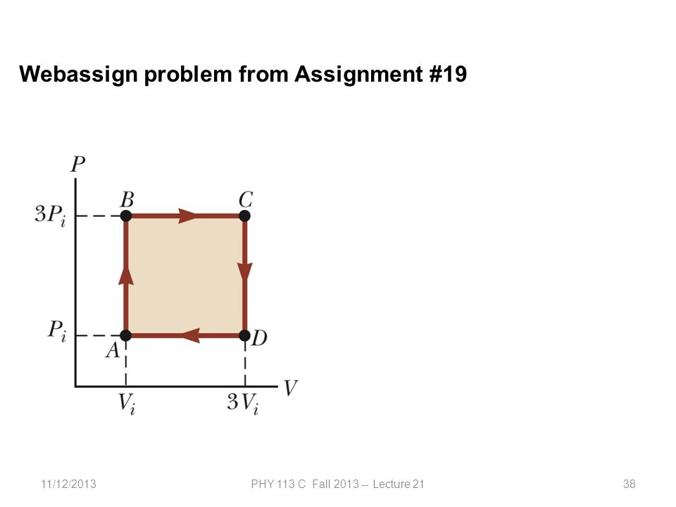 11/12/2013PHY 113 C Fall 2013 -- Lecture 2138 Webassign problem from Assignment #19