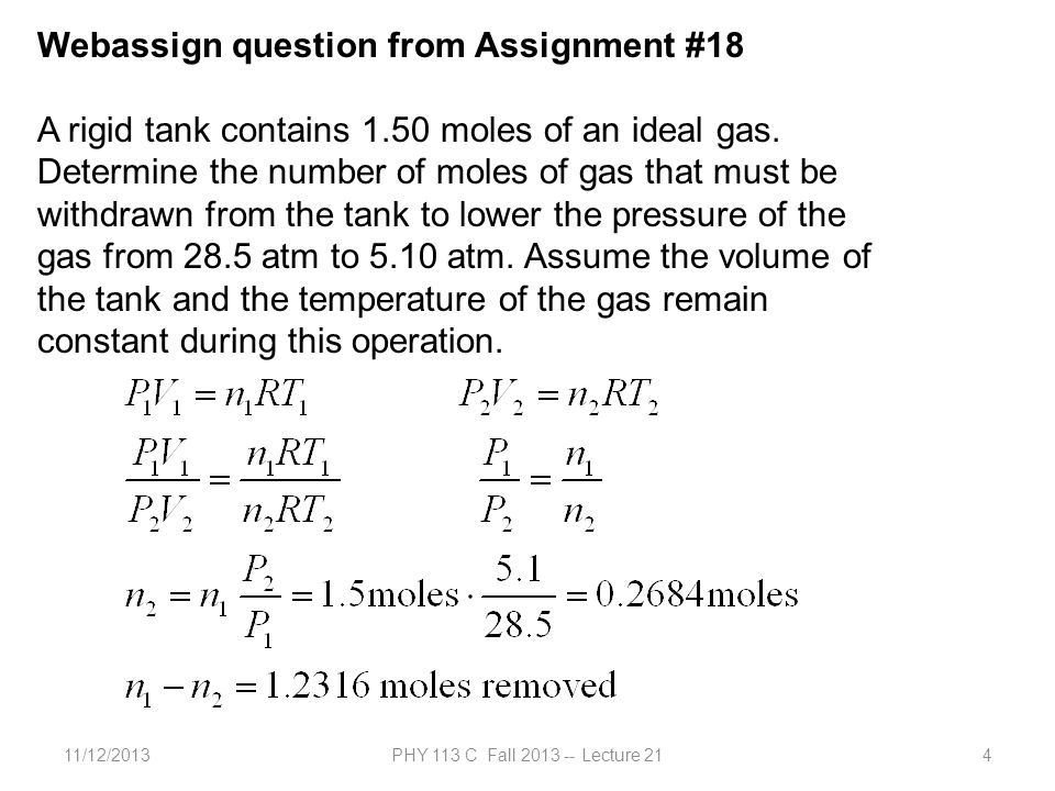 11/12/2013PHY 113 C Fall 2013 -- Lecture 214 Webassign question from Assignment #18 A rigid tank contains 1.50 moles of an ideal gas.