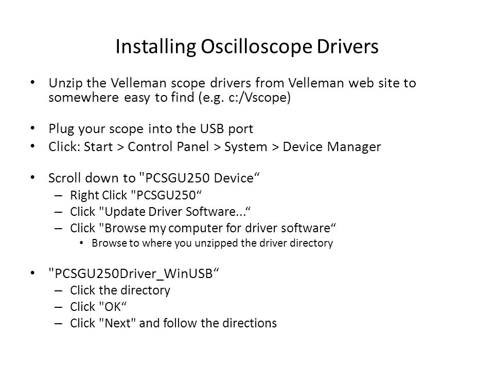You should now have the drivers installed The scope software should be able to find the USB scope.