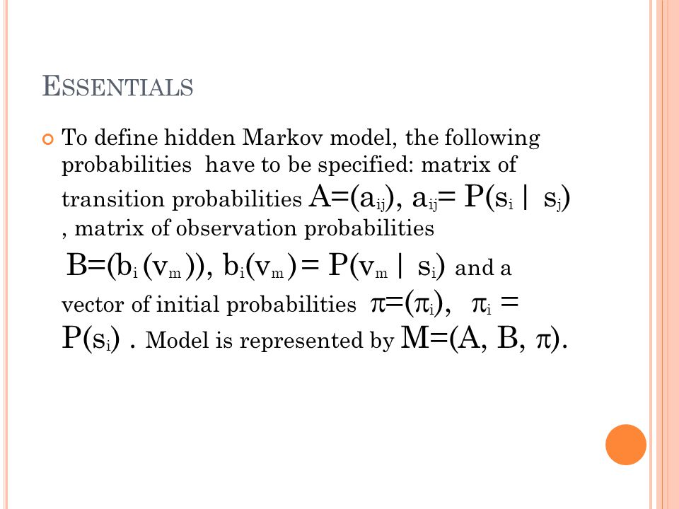 V ITERBI ALGORITHM Overall Probability : Multiply each new probability with the oldone and then add together.