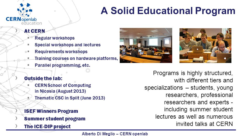 A Solid Educational Program › At CERN  Regular workshops  Special workshops and lectures  Requirements workshops  Training courses on hardware pla