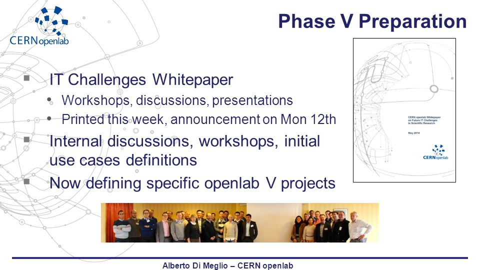 Phase V Preparation  IT Challenges Whitepaper Workshops, discussions, presentations Printed this week, announcement on Mon 12th  Internal discussion