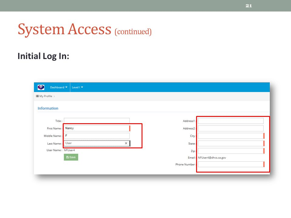 System Access (continued) Initial Log In: 21