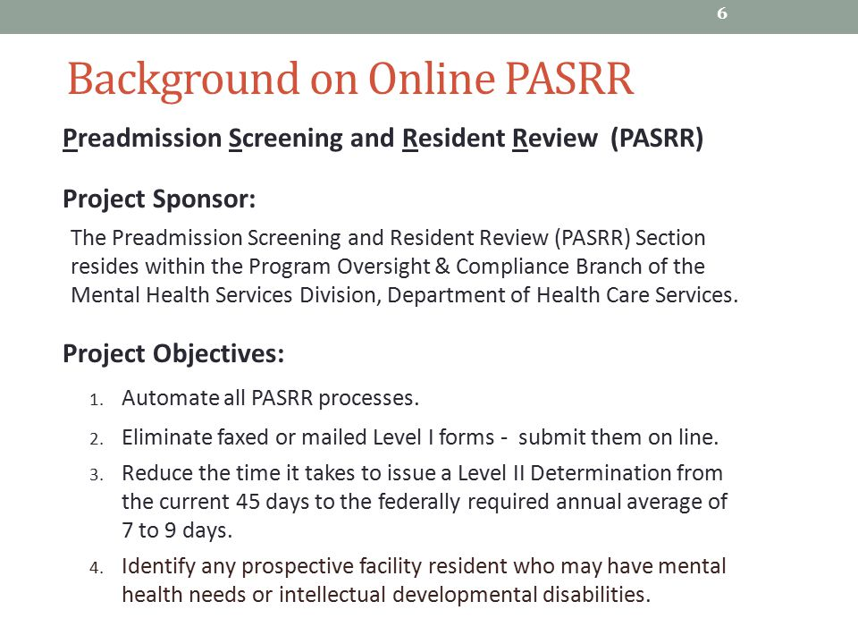 Background on Online PASRR Preadmission Screening and Resident Review (PASRR) Project Sponsor: The Preadmission Screening and Resident Review (PASRR)