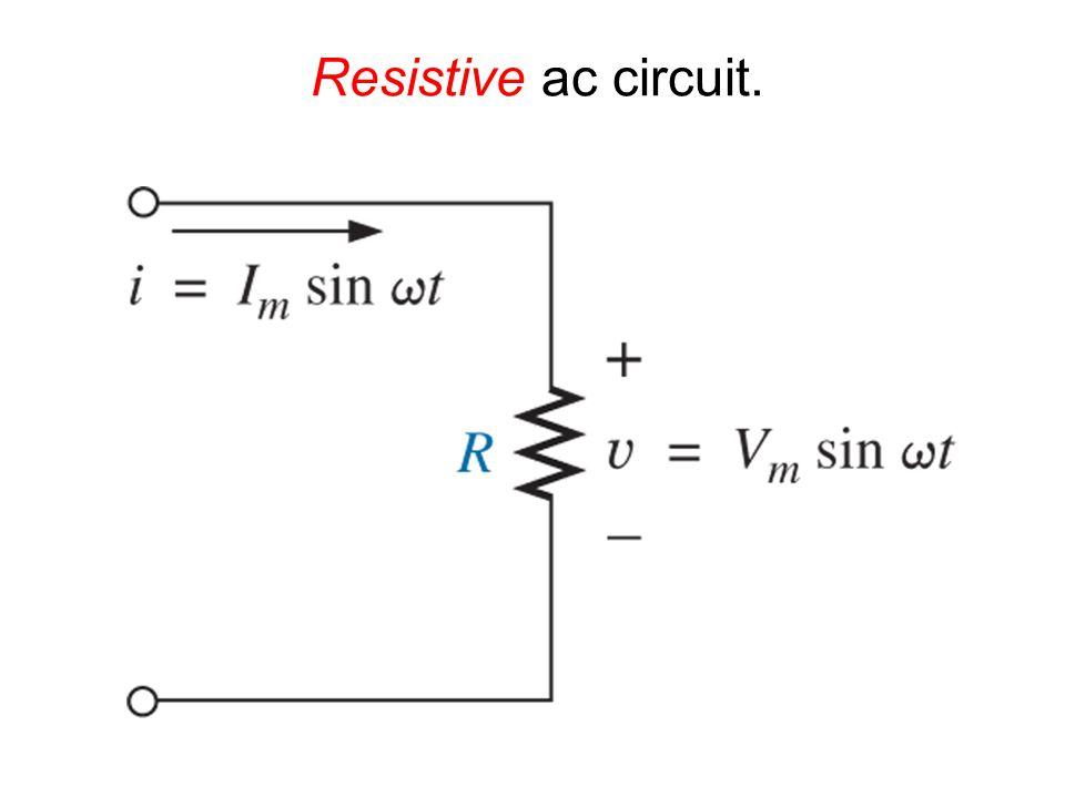 Resistive ac circuit Voltage is 100 volts Peak