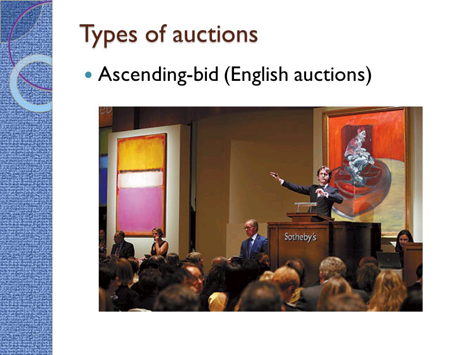 Types of auctions Ascending-bid (English auctions)