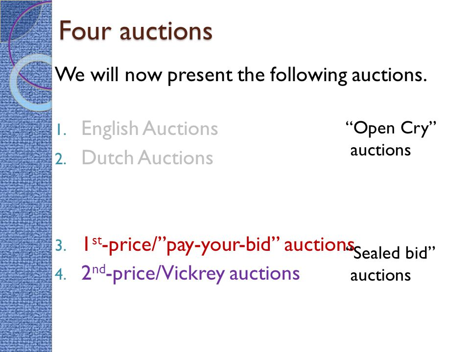 Four auctions We will now present the following auctions.