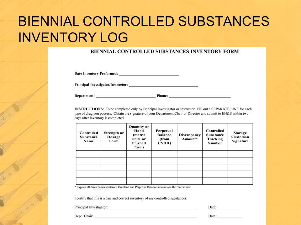 BIENNIAL CONTROLLED SUBSTANCES INVENTORY LOG