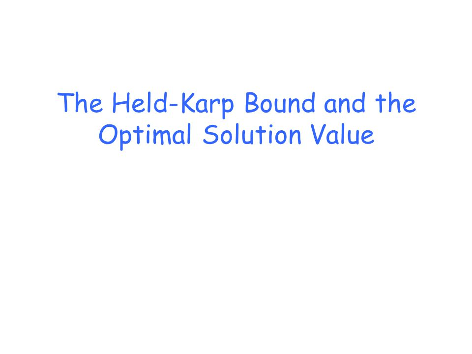 The Held-Karp Bound and the Optimal Solution Value