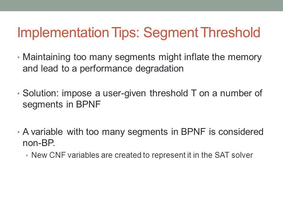 Implementation Tips: Segment Threshold Maintaining too many segments might inflate the memory and lead to a performance degradation Solution: impose a