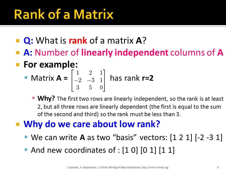  A = U  V T - example: J.Leskovec, A. Rajaraman, J.
