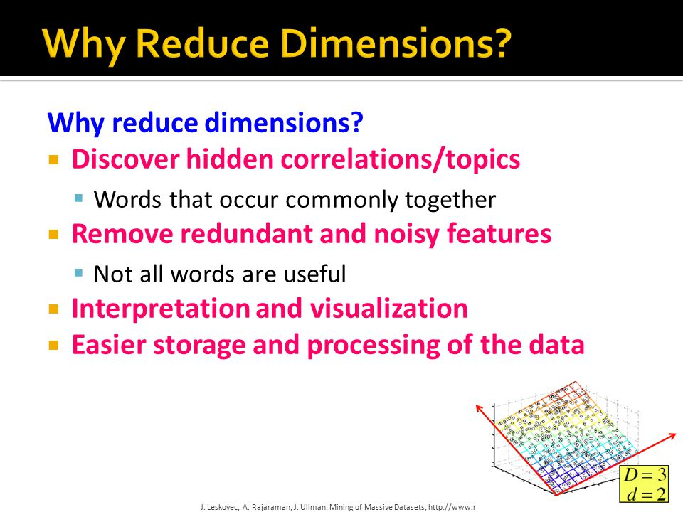 Why reduce dimensions.