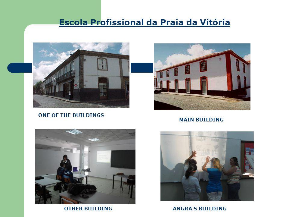 Escola Profissional da Praia da Vitória MAIN BUILDING ONE OF THE BUILDINGS ANGRA´S BUILDINGOTHER BUILDING