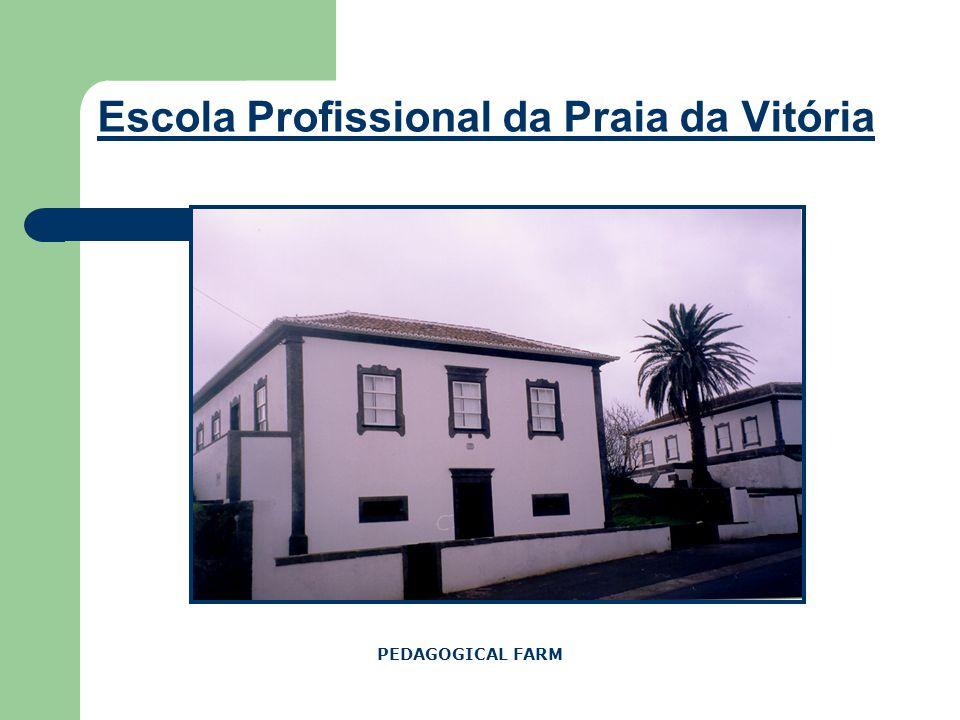 Escola Profissional da Praia da Vitória PEDAGOGICAL FARM
