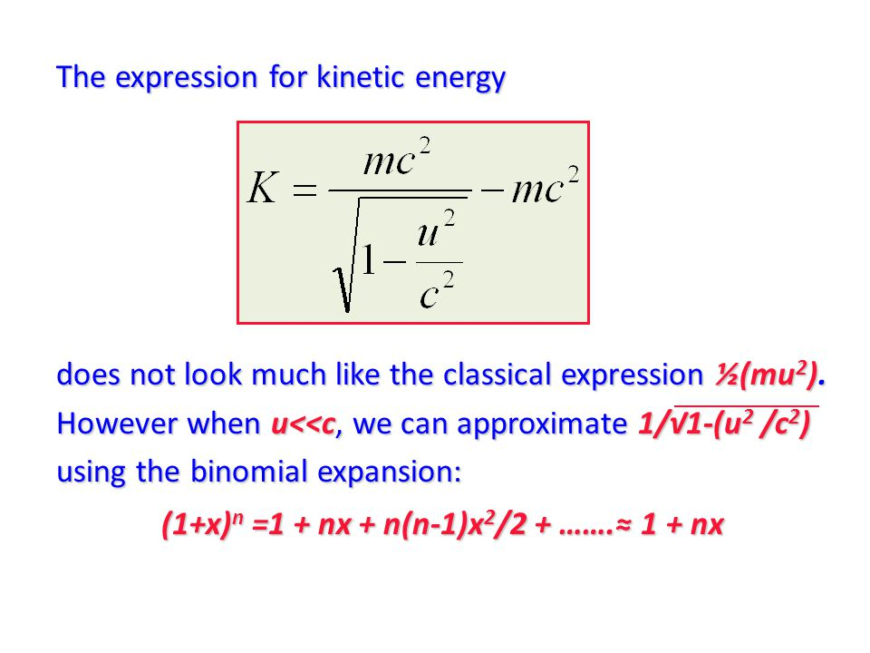 The expression for kinetic energy does not look much like the classical expression ½(mu 2 ).