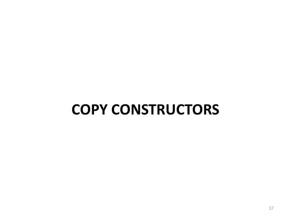 COPY CONSTRUCTORS 17