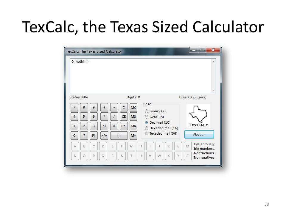 TexCalc, the Texas Sized Calculator 38