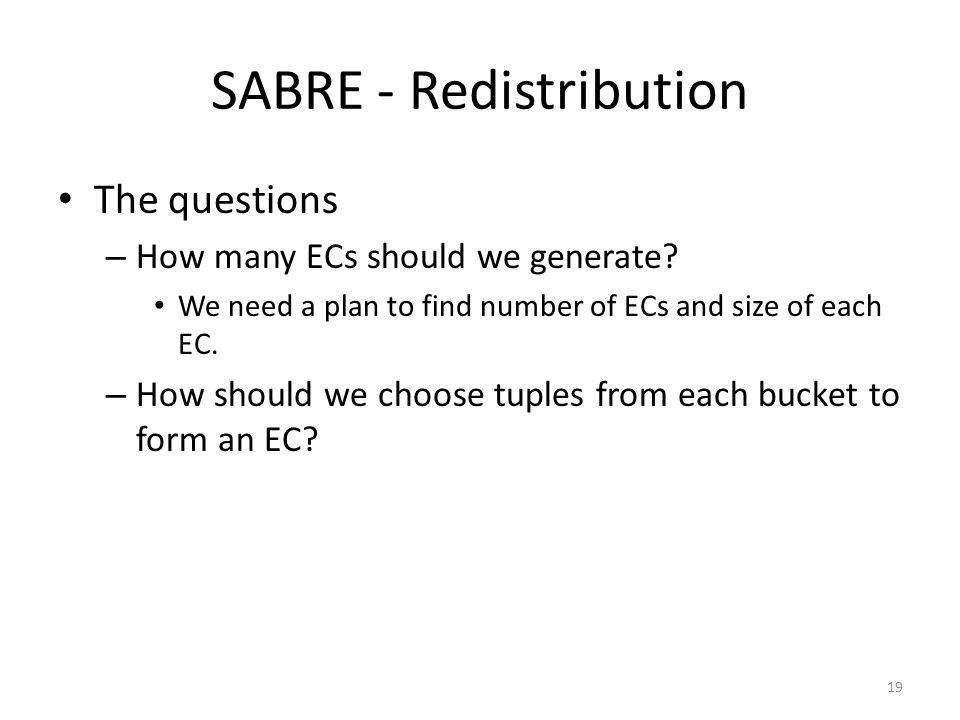 SABRE - Redistribution The questions – How many ECs should we generate.