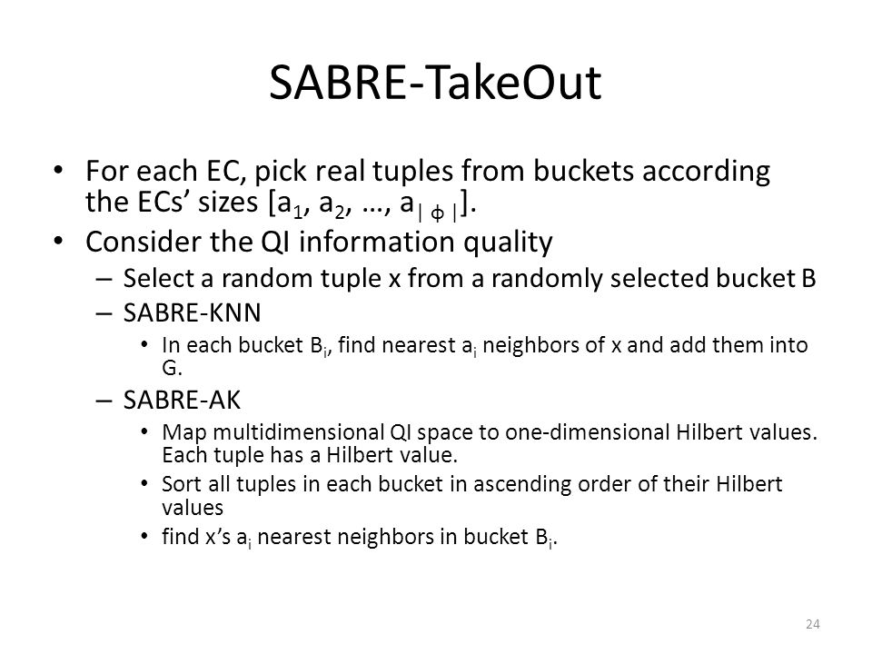 SABRE-TakeOut For each EC, pick real tuples from buckets according the ECs' sizes [a 1, a 2, …, a | φ | ].