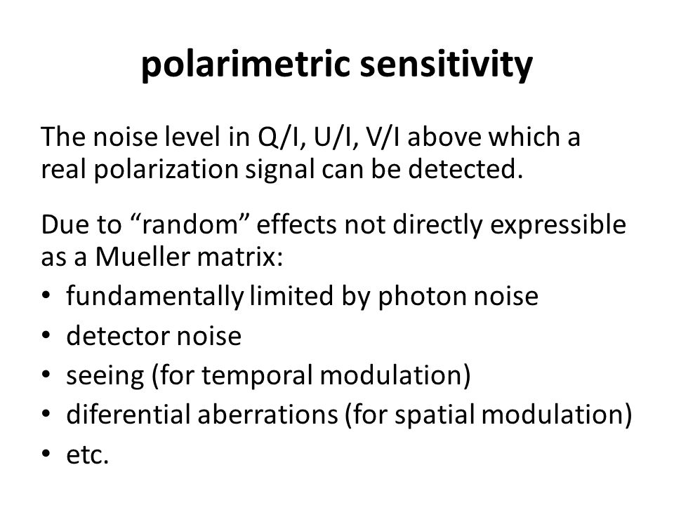polarimetric sensitivity The noise level in Q/I, U/I, V/I above which a real polarization signal can be detected.