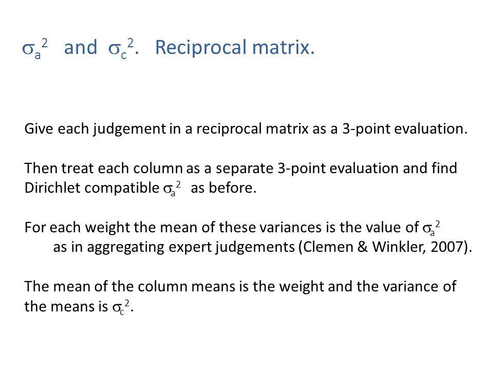  a 2 and  c 2. Reciprocal matrix.