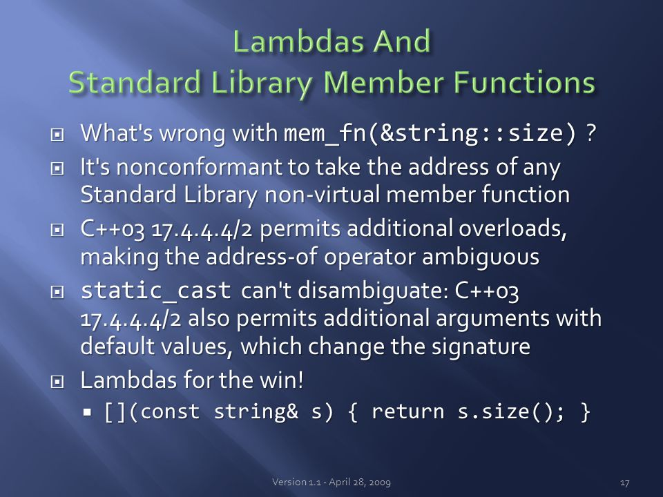  What's wrong with mem_fn(&string::size) ?  It's nonconformant to take the address of any Standard Library non-virtual member function  C++03 17.4.