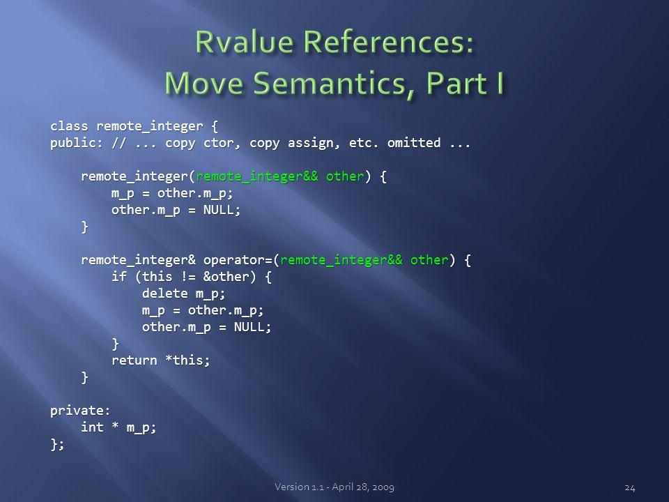 class remote_integer { public: //... copy ctor, copy assign, etc. omitted... remote_integer(remote_integer&& other) { remote_integer(remote_integer&&