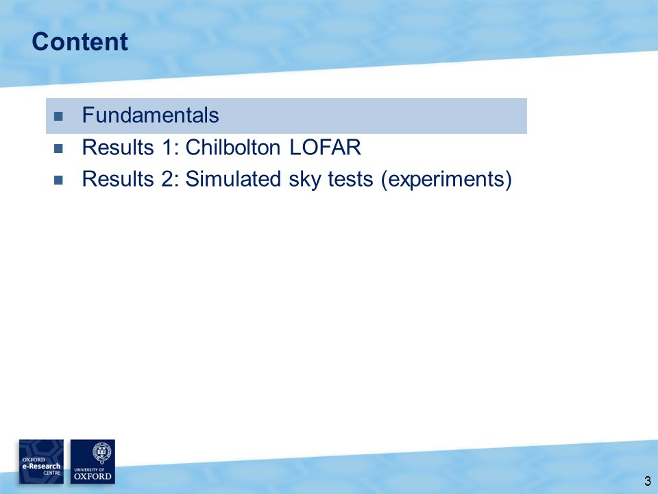 3 Content Fundamentals Results 1: Chilbolton LOFAR Results 2: Simulated sky tests (experiments)