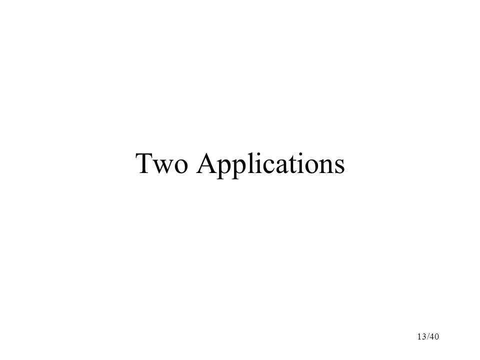 Two Applications 13/40
