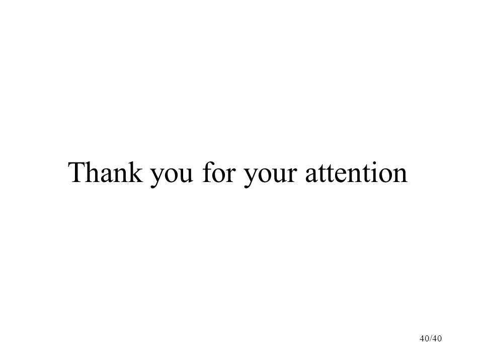 Thank you for your attention 40/40