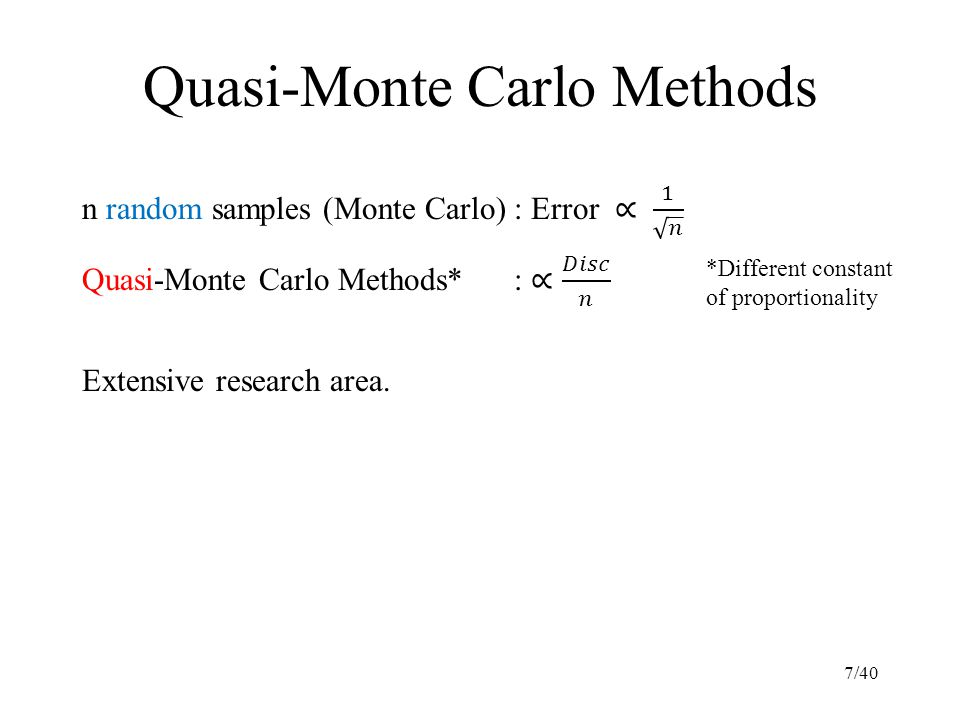 Quasi-Monte Carlo Methods *Different constant of proportionality 7/40