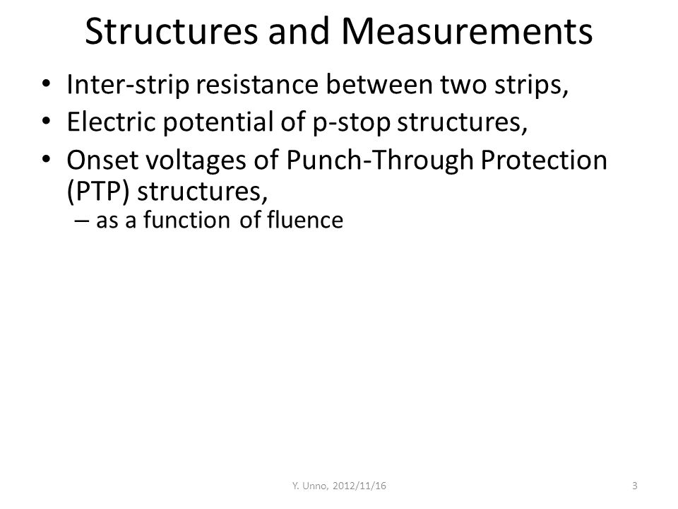 Structures and Measurements Inter-strip resistance between two strips, Electric potential of p-stop structures, Onset voltages of Punch-Through Protec