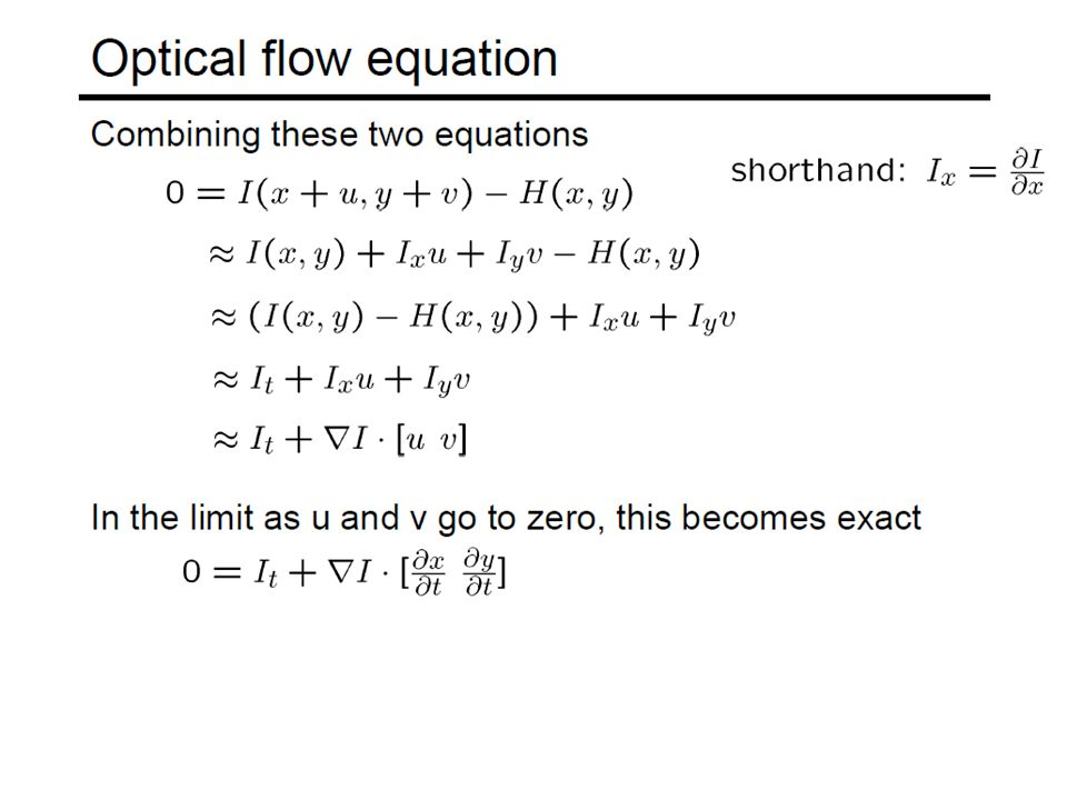 Global Flow Special Case of General Optical Flow Problem Can be solved by using Lucas Kanade algorithm.