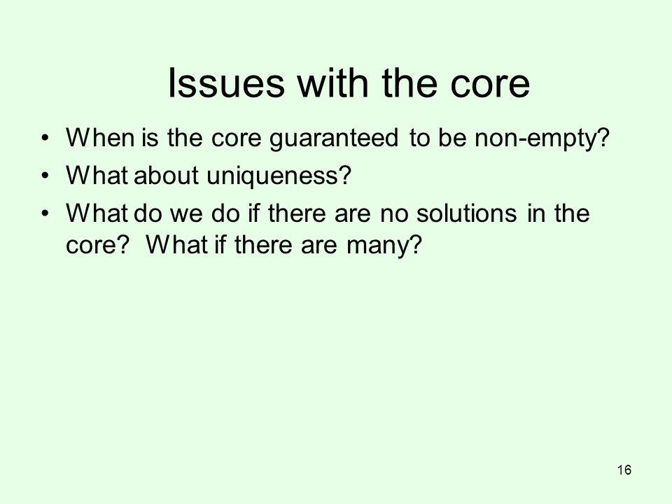 Issues with the core When is the core guaranteed to be non-empty.