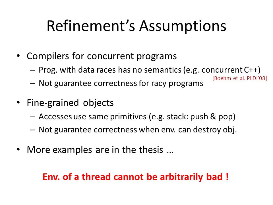 Compilers for concurrent programs – Prog. with data races has no semantics (e.g.