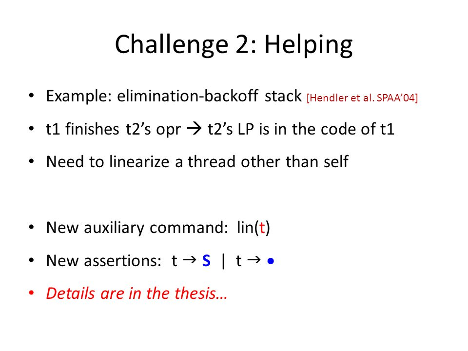 Challenge 2: Helping Example: elimination-backoff stack [Hendler et al.