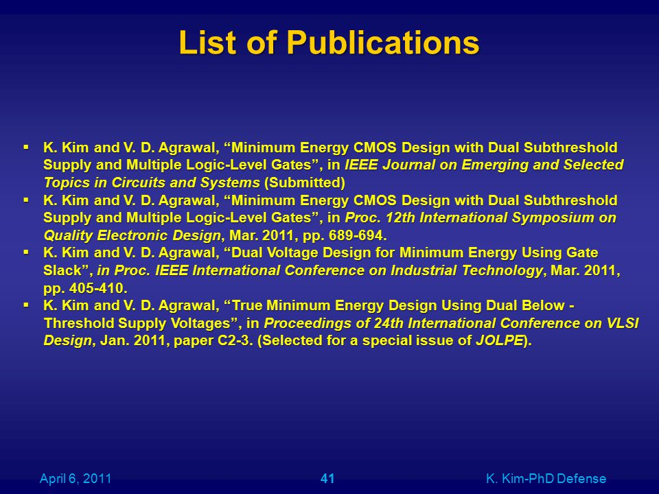 List of Publications  K. Kim and V. D.