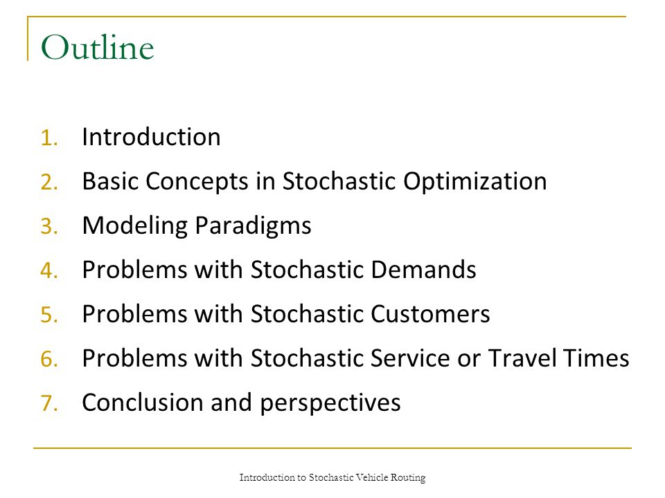Introduction to Stochastic Vehicle Routing Outline 1.