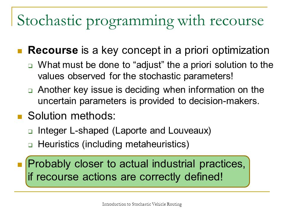"Recourse is a key concept in a priori optimization  What must be done to ""adjust"" the a priori solution to the values observed for the stochastic par"