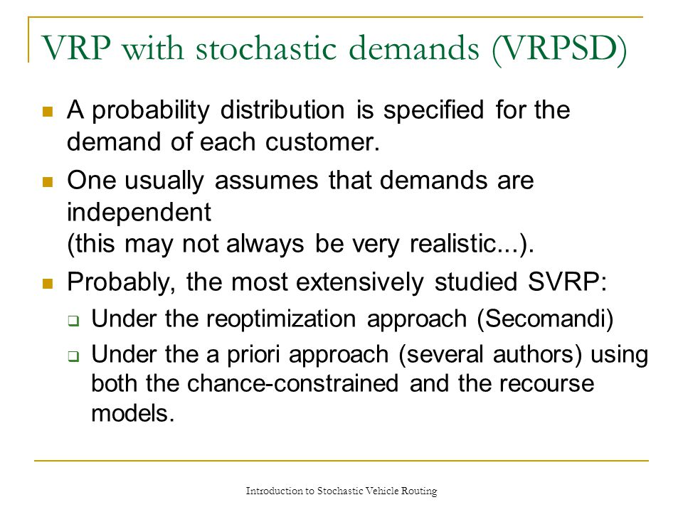 A probability distribution is specified for the demand of each customer.