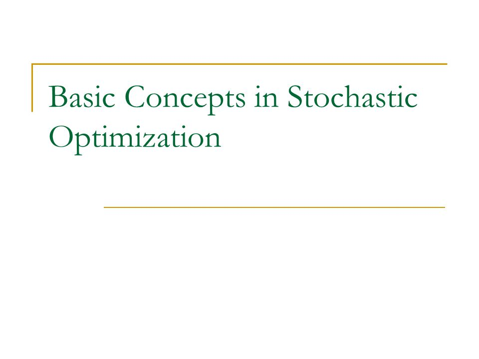 Basic Concepts in Stochastic Optimization