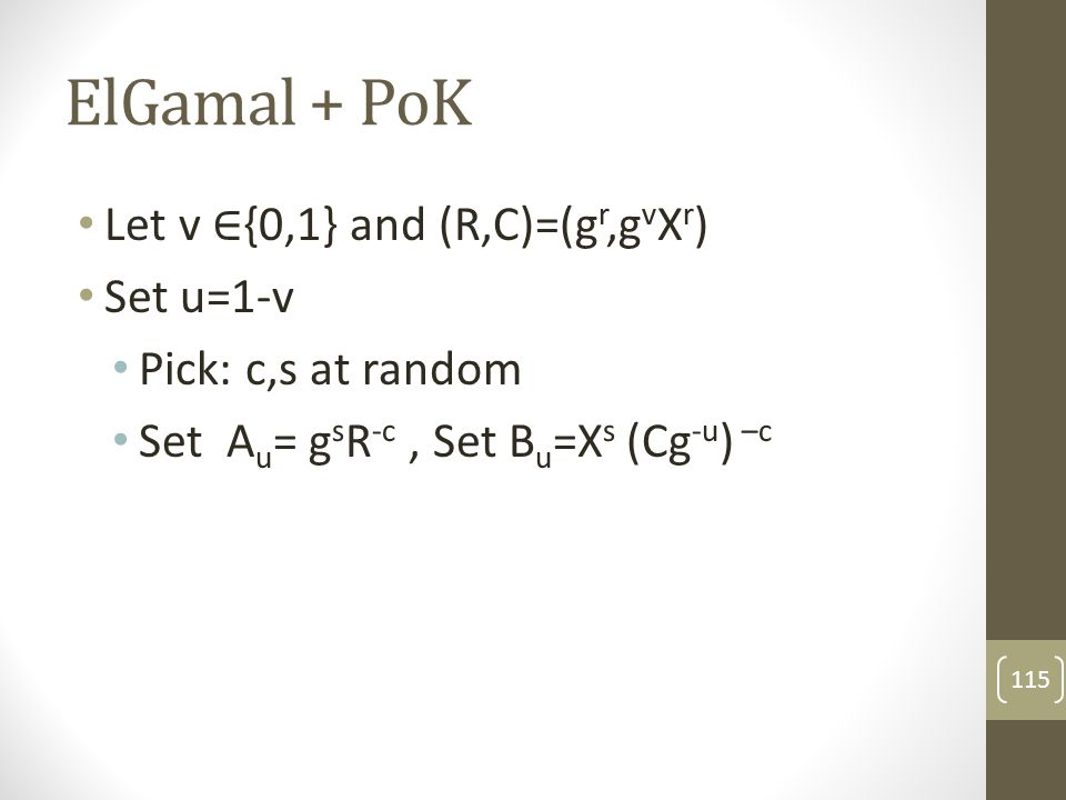 ElGamal + PoK 116 Theorem: ElGamal+PoK as defined is NM-CPA, in the random oracle model if DDH holds in the underlying group.