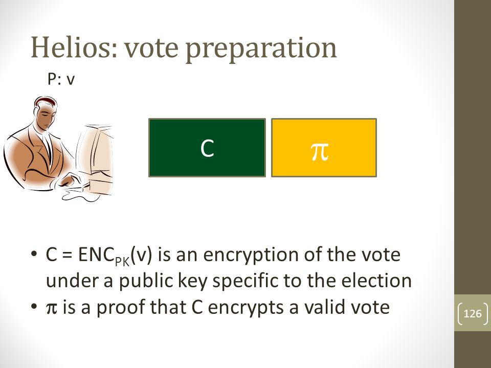127 P 1 : v 1 P 2 : v 2 P n : v n Helios: voting C1C1 C2C2 CnCn