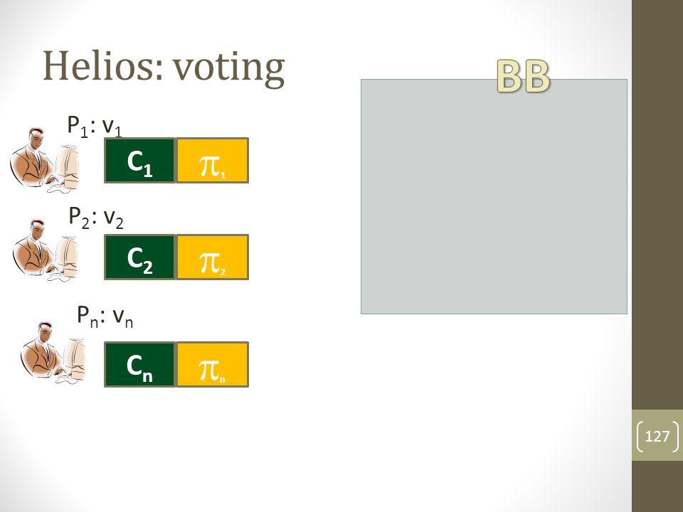 C1C1 C2C2 CnCn C1C1 C2C2 CNCN 128 Helios: Tallying vote  (2) vote  (N) vote  (1)  C