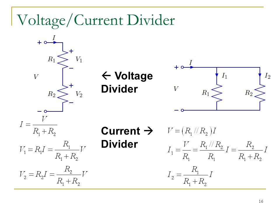 16 Voltage/Current Divider  Voltage Divider Current  Divider