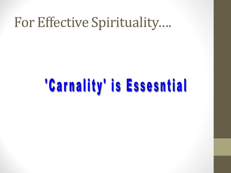 For Effective Spirituality….