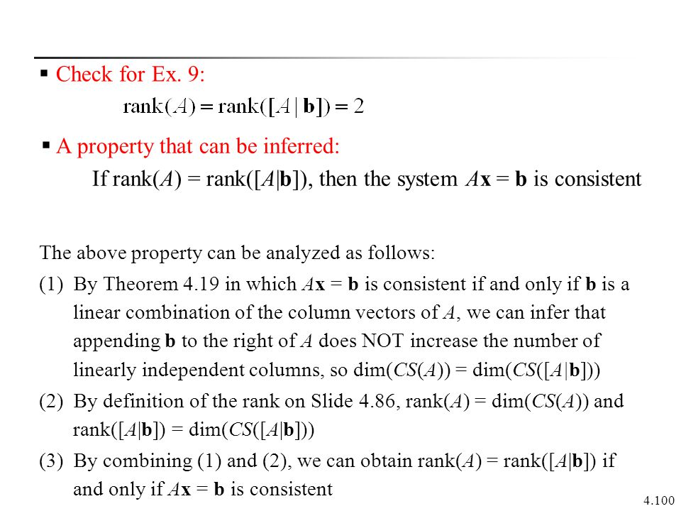 4.100  A property that can be inferred: If rank(A) = rank([A b]), then the system Ax = b is consistent The above property can be analyzed as follows: