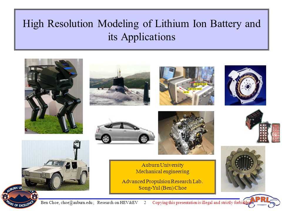 High Resolution Modeling of Lithium Ion Battery and its Applications Auburn University Mechanical engineering Advanced Propulsion Research Lab. Song-Y