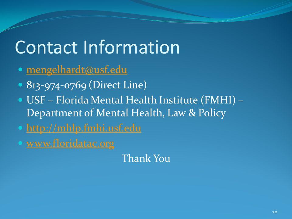 Contact Information mengelhardt@usf.edu 813-974-0769 (Direct Line) USF – Florida Mental Health Institute (FMHI) – Department of Mental Health, Law & P